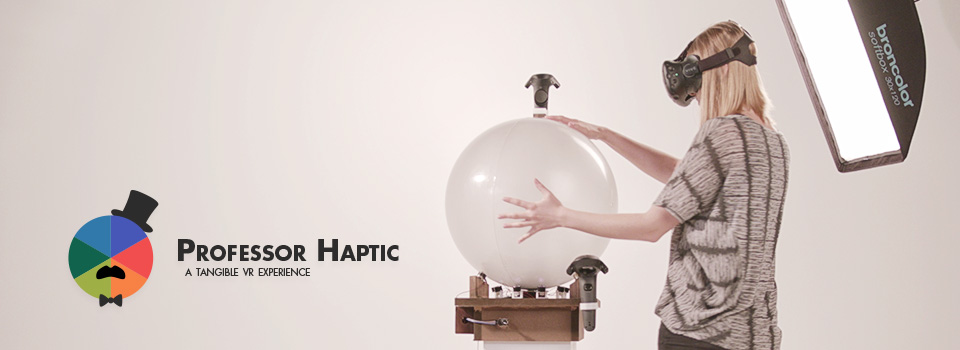 Prof. Haptic – A tangible VR experience